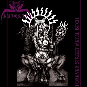 ABIGAIL - Forever Street Metal Bitch