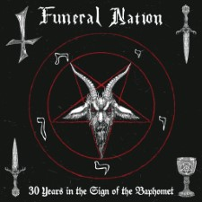 FUNERAL NATION - 30 Years In The Sign Of The Baphomet (30Th Anniversary)