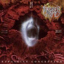 BROKEN HOPE - Repulsive Conception