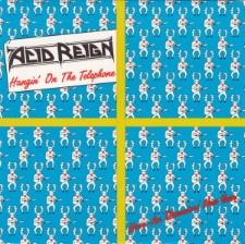 ACID REIGN - Hangin On The Telephone