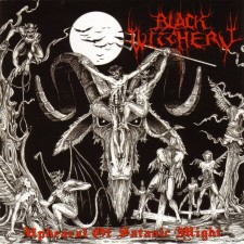BLACK WITCHERY - Upheaval Of Satanic Might [Darkness Attack Records]
