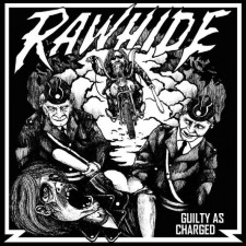 RAWHIDE - Guilty As Charged