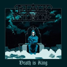 BLACK CYCLONE - Death Is King