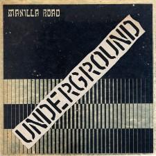 MANILLA ROAD - Underground