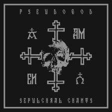 PSEUDOGOD - Sepulchral Chants