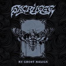SACRILEGE - My Ghost Malign