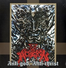 ACHERON - Anti-God, Anti-Christ