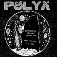 POLYA - Experimental New Wave And Art Punk From Finland 1979-1984