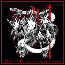 HELLVETRON - Trident Of Tartarean Gateways