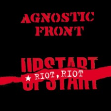 AGNOSTIC FRONT - Riot, Riot Upstart