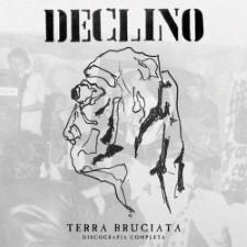 DECLINO - Terra Bruciata: Discografia Completa