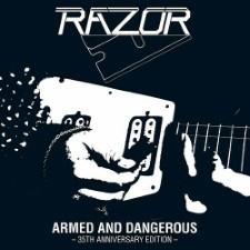 RAZOR - Armed And Dangerous 35Th Anniversary Edition