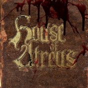 HOUSE OF ATREUS - The Spear And The Ichor That Follows