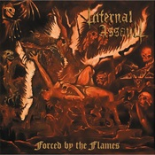 INFERNAL ASSAULT - Forced By The Flames