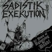 SADISTIK EXEKUTION - 30 Years Of Agonizing The Dead