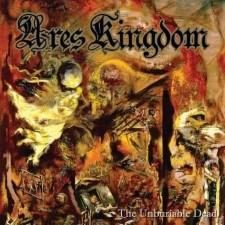 ARES KINGDOM - The Unburiable Dead