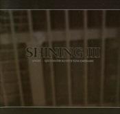 SHINING - Iii: Angst: Sjalvdestruktivitetens Emissarie