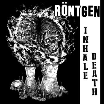 RONTGEN - Inhale Death