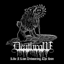 DEATHROW - Like A Lion Devouring The Sun