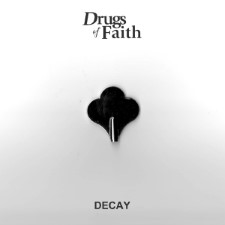 DRUGS OF FAITH - Decay
