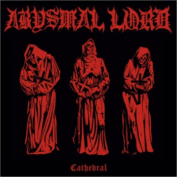 ABYSMAL LORD - Cathedral
