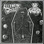 NUNSLAUGHTER / ALL THESE WHILE - Split