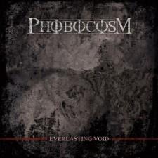 PHOBOCOSM - Everlasting Void