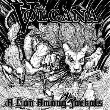 VOLCANA - A Lion Among Jackals