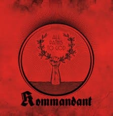 KOMMANDANT / ANIMUS MORTIS - All Paths To God / The Pilgrimage
