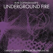 ROB COFFINSHAKER - Underground Fire