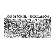 SON OF JOR-EL / ERIK LARSON - Split