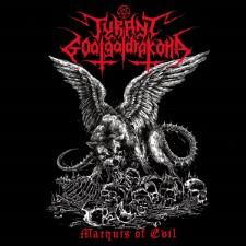 TYRANT GOATGALDRAKONA - Marquis Of Evil