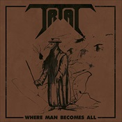 TRIAL - Where Man Becomes All