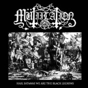 MUTIILATION - Hail Satanas We Are The Black Legions