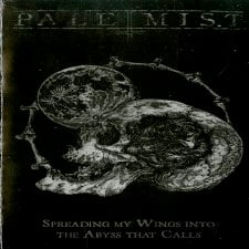 PALE MIST - Spreading My Wings Into The Abyss That Calls