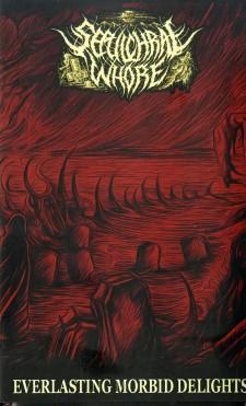SEPULCHRAL WHORE - Everlasting Morbid Delights