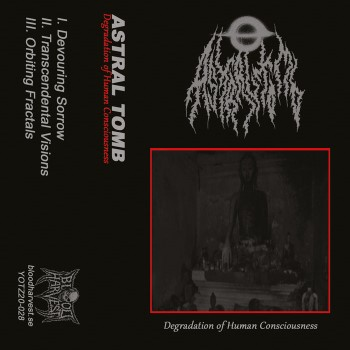 ASTRAL TOMB - Degradation Of Human Consciousness