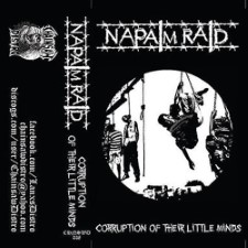 NAPALM RAID - Corruption Of Their Little Minds