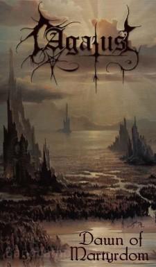 AGATUS - Dawn Of Martyrdom