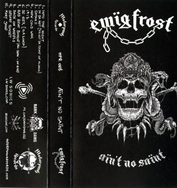 EWIG FROST - Ain't No Saint