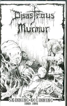 DISASTROUS MURMUR - Skinning The Beginning 1989-1991