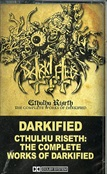 DARKIFIED - Cthulhu Riseth: The Complete Works Of Darkified