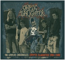 CRYPTIC SLAUGHTER - The Lowlife Chronicles 1984-88