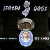 JERSEY DOGS - Don'T Worry, Get Angry!