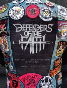 DEFENDERS OF THE FAITH - The Heavy Metal Photography Of Peter Beste