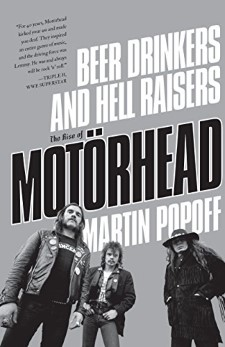 BEER DRINKERS AND HELL RAISERS - The Rise Of Motorhead