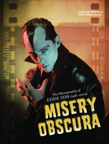 MISERY OBSCURA - The Photography Of Eerie Von (1981-2009), By Eerie Von