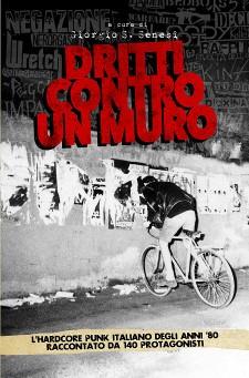 DRITTI CONTRO UN MURO - Italian Hardcore Punk