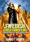 SWEDISH SENSASTIONSFILMS - A Clandestine History Of Sex, Thrillers, And Kicker Cinema