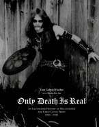 HELLHAMMER - Only Death Is Real: An Illustrated History And Early Celtic Frost 1981-1985